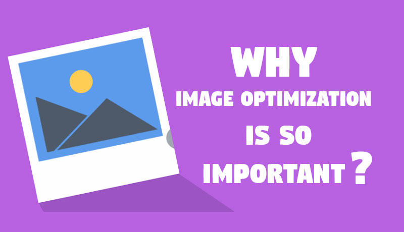why-image-optimization-is-so-important by kvcolor best seo company in india