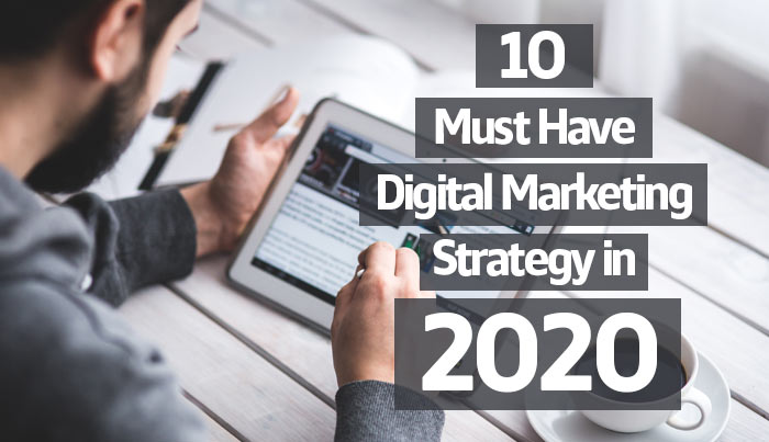 10-Must-Have-Digital-Marketing-Strategy-in-2020
