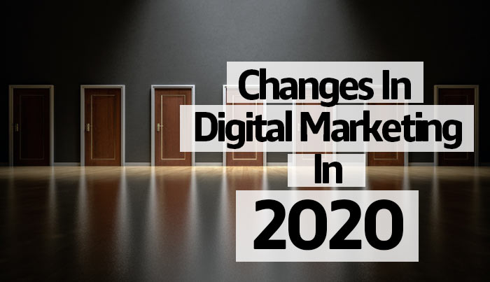 Changes-In-Digital-Marketing-In-2020